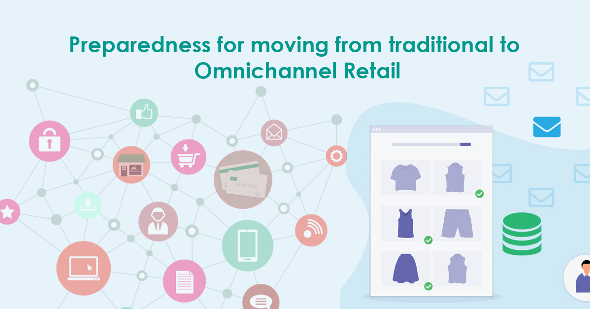 Preparedness for moving from traditional to Omnichannel Retail